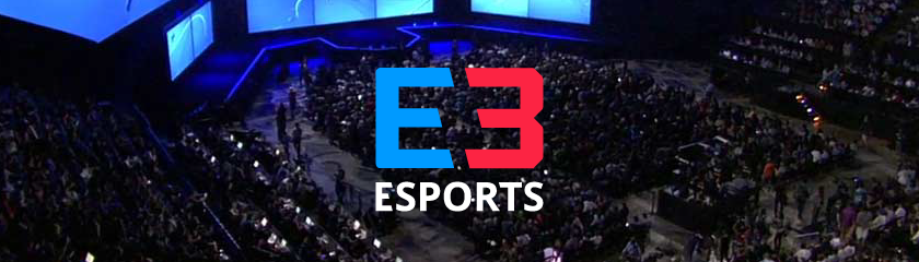 E3 2017 – What's new for Esports?